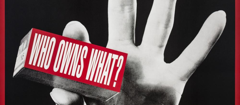 Barbara Kruger, Who Owns What, 1991/2012 courtesy of Tate Modern